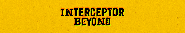 Interceptor Beyond